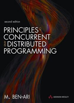 Principles of Concurrent and Distributed Programming (Second edition)